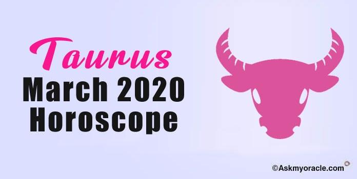 Taurus March 2020 Horoscope - Taurus Monthly Horoscope