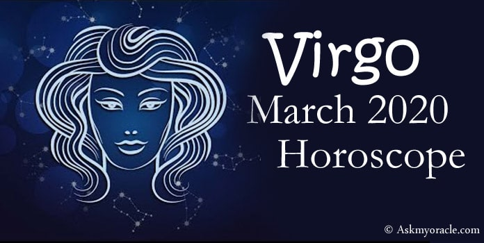 Virgo Horoscope March 2020 Predictions