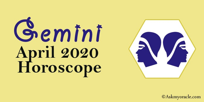 Gemini April 2020 Horoscope - April Monthly Horoscope Predictions