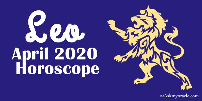 Leo April 2020 Horoscope - April Monthly Horoscope Predictions