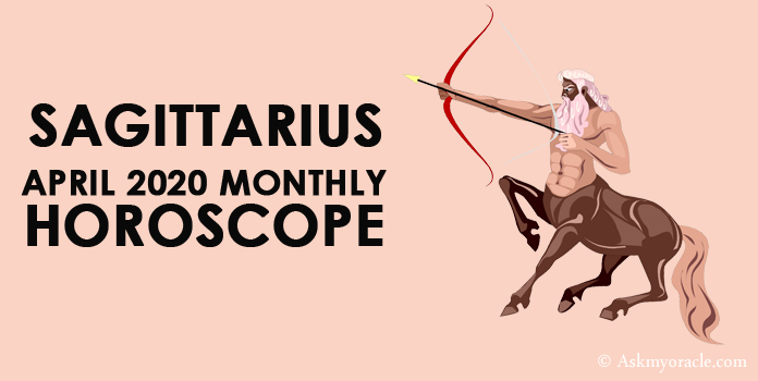 Sagittarius April 2020 Horoscope - Sagittarius Monthly Horoscope