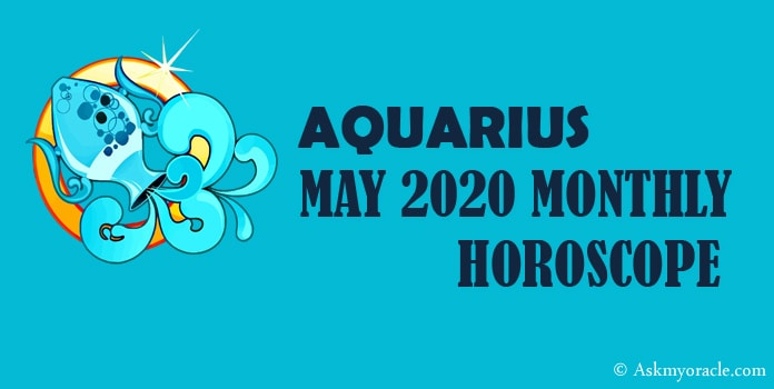 Aquarius May 2020 Horoscope - May Monthly Horoscope