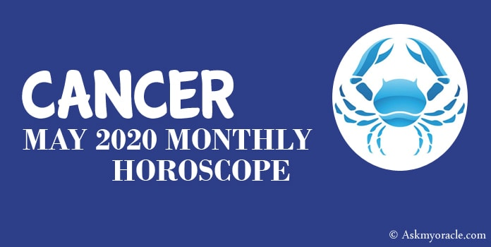 Cancer May 2020 Horoscope - May Monthly Horoscope Cancer