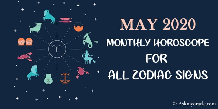 May Horoscope 2020 - May 2020 Monthly Horoscope Predictions