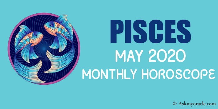Pisces May 2020 Horoscope - May Monthly Horoscope Pisces