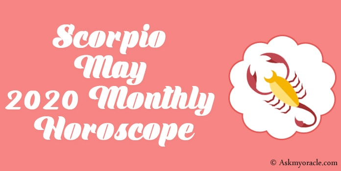 Scorpio May 2020 Monthly Horoscope Predictions