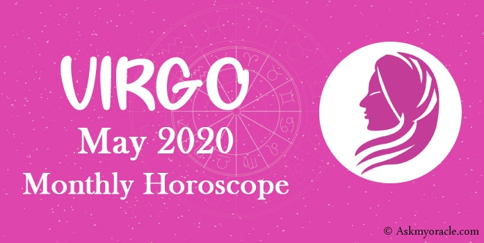 Virgo May 2020 Monthly Horoscope Predictions